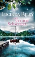Die Sturmschwester ebook by Lucinda Riley,Sonja Hauser