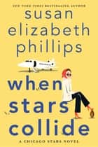 When Stars Collide - A Chicago Stars Novel ebook by Susan Elizabeth Phillips