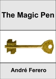 The Magic Pen ebook by André Ferero
