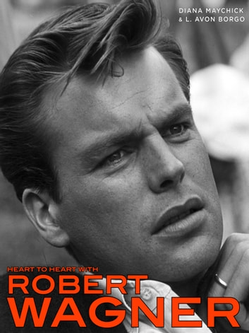Heart to heart with robert wagner ebook by diana maychick heart to heart with robert wagner ebook by diana maychickl avon borgo fandeluxe Document