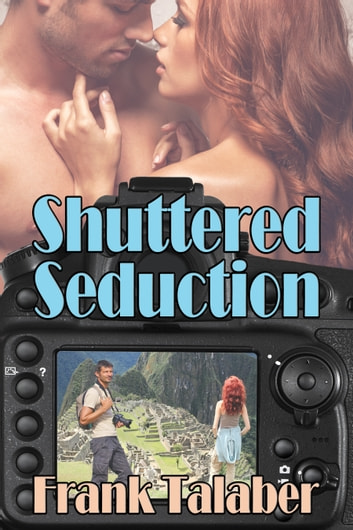 Shuttered Seduction ebook by Frank Talaber