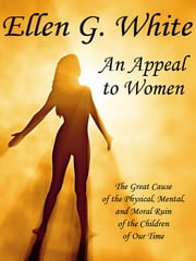 An Appeal to Mothers ebook by Ellen G. White