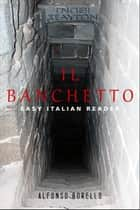 Il Banchetto: Easy Italian Reader ebook by Alfonso Borello