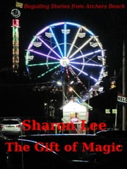 The Gift of Magic - Archers Beach, #5 ebook by Sharon Lee
