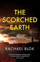 The Scorched Earth - the gripping new thriller from the crime fiction bestseller ebook by