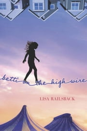 Betti on the High Wire ebook by Lisa Railsback