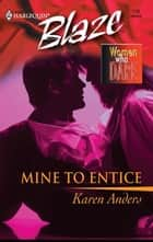 Mine to Entice ebook by Karen Anders
