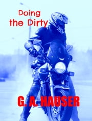 Doing the Dirty - Book 19 in the Action! Series ebook by G. A. Hauser