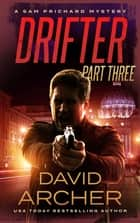 Drifter: Part 3 ebook by David Archer