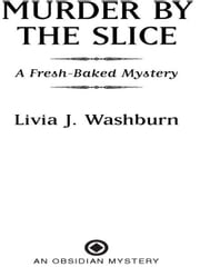 Murder By the Slice - A Fresh-Baked Mystery ebook by Livia J. Washburn