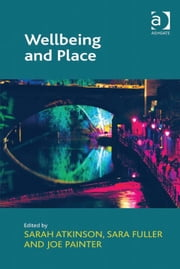 Wellbeing and Place ebook by Dr Sara Fuller,Professor Joe Painter,Dr Sarah Atkinson