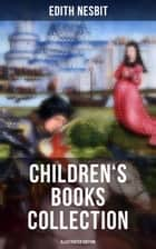 EDITH NESBIT: Children's Books Collection (Illustrated Edition) - Fantastical Adventures, Tales of Magical Creatures & Journeys into Enchanting Worlds: The Railway Children, The Enchanted Castle, The Book of Dragons, Stories from Shakespeare… ebook by H. R. Millar, C. E. Brock, Edith Nesbit,...