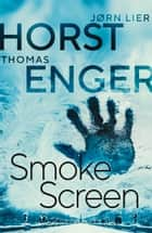Smoke Screen ebook by Jorn Lier Horst, Megan Turney, Thomas Enger