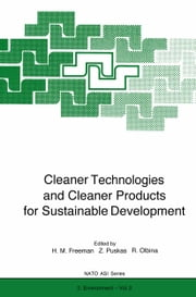 Cleaner Technologies and Cleaner Products for Sustainable Development ebook by Harry M. Freeman,Zsuzsa Puskas,Rada Olbina