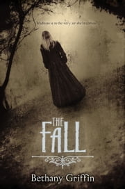 The Fall ebook by Bethany Griffin
