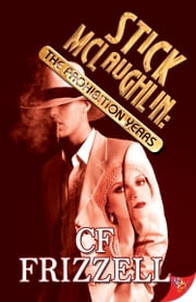 Stick McLaughlin: The Prohibition Years ebook by CF Frizzell