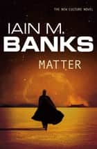 Matter ebook by Iain M. Banks