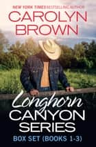 Longhorn Canyon Box Set Books 1-3 ebook by Carolyn Brown