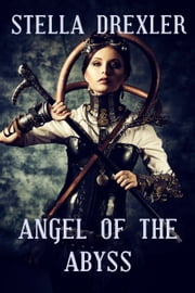 Angel of the Abyss ebook by Stella Drexler