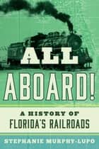 All Aboard! ebook by Stephanie Murphy-Lupo