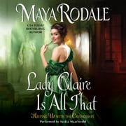 Lady Claire Is All That - Keeping Up with the Cavendishes audiobook by Maya Rodale