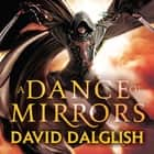 A Dance of Mirrors - Book 3 of Shadowdance audiobook by David Dalglish