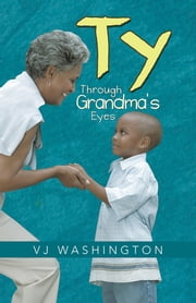 TY - Through Grandma's Eyes ebook by VJ Washington
