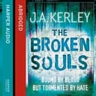The Broken Souls (Carson Ryder, Book 3) audiobook by J. A. Kerley, John Nicholl