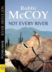 Not Every River ebook by Robbi McCoy