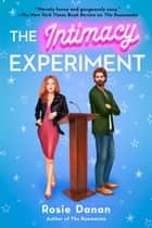 The Intimacy Experiment ebook by Rosie Danan