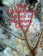 The Christmas Angel of Memory Lane ebook by Justin Tully