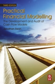Practical Financial Modelling - The Development and Audit of Cash Flow Models ebook by Jonathan Swan