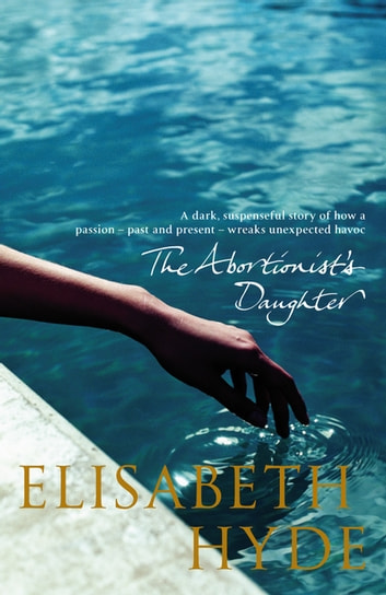 The Abortionist's Daughter ebook by Elisabeth Hyde