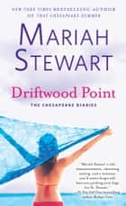 Driftwood Point eBook by Mariah Stewart