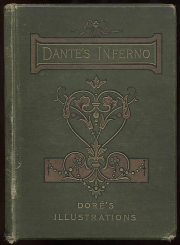 Dantes Inferno, or Dante's Divine Comedy -Complete Edition, Fully Illustrated ebook by Dante Alighieri