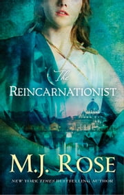 The Reincarnationist ebook by M. J. Rose