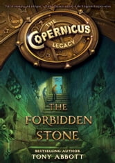 The Copernicus Legacy: The Forbidden Stone ebook by Tony Abbott