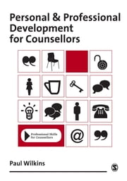 Personal and Professional Development for Counsellors ebook by Paul Wilkins