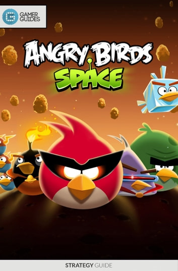 Angry Birds Space - Strategy Guide ebook by GamerGuides.com