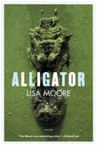 Alligator ebook by Lisa Moore