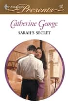 Sarah's Secret ebook by Catherine George