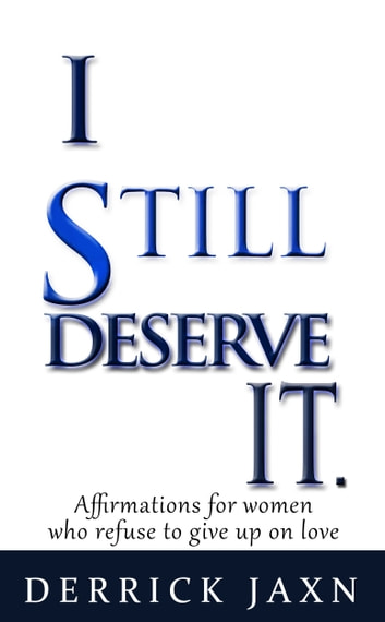 i deserve it 117 quotes have been tagged as deserve: steve maraboli: 'i will not try to convince you to love me, to respect me, to commit to me i deserve better than.