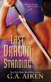 Last Dragon Standing ebook by G.A. Aiken