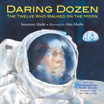 Daring Dozen - The Twelve Who Walked on the Moon eBook by Suzanne Slade