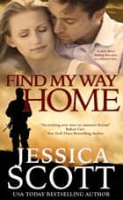 Find My Way Home ebook by Jessica Scott
