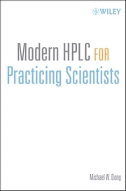 Modern HPLC for Practicing Scientists ebook by Michael W. Dong