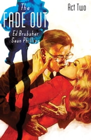 The Fade Out Vol. 2 ebook by Ed Brubaker,Sean Phillips