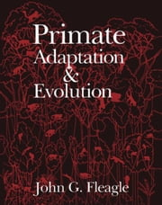 Primate Adaptation and Evolution ebook by Unknown, Author