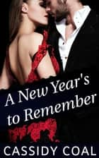 A New Year's To Remember ebook by Cassidy Coal