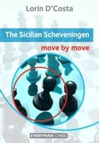 The Sicilian Scheveningen: Move by Move ebook by Lorin D'Costa